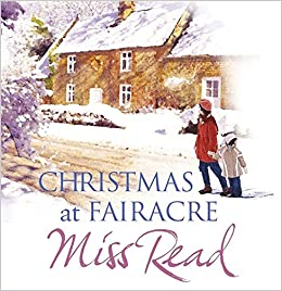 Christmas At Fairacre: The Christmas Mouse, Christmas At Fairacre School, No Holly For Miss Quinn by Carole Boyd, Miss Read