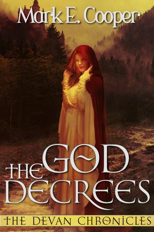 The God Decrees by Mark E. Cooper