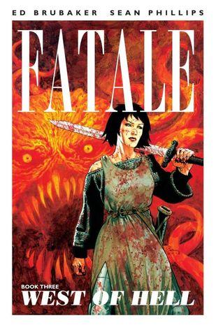 Fatale, Vol. 3: West of Hell by Ed Brubaker, Elizabeth Breitweiser, Sean Phillips, Dave Stewart
