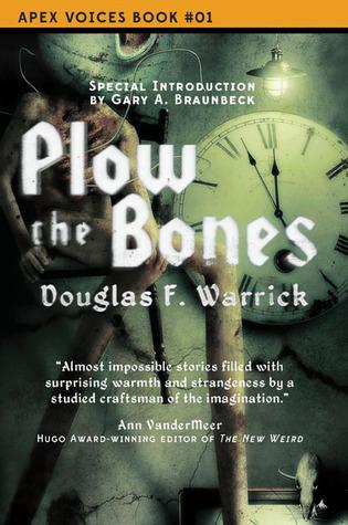 Plow the Bones by Douglas F. Warrick