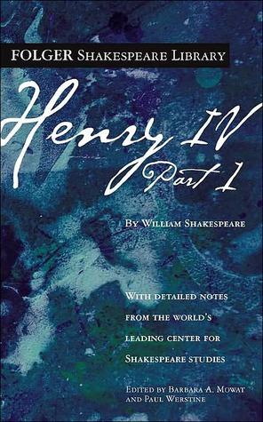 Henry IV, Part 1 by Paul Werstine, William Shakespeare, Barbara A. Mowat