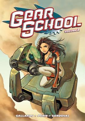 Gear School Volume 2 by Estudio Fénix, Nuria Peris, Sergio Sandoval, Adam Gallardo