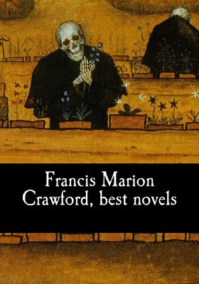 Francis Marion Crawford, best novels by Francis Marion Crawford