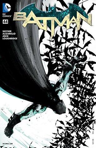Batman (2011-2016) #44 by Brian Azzarello, Scott Snyder, Jock