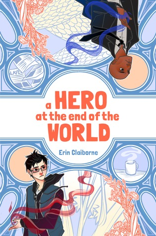 A Hero at the End of the World by Jade Liebes, Erin Claiborne