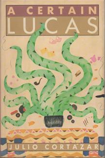 A Certain Lucas by Julio Cortázar