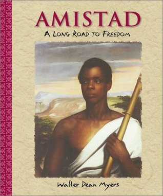 Amistad: A Long Road to Freedom by Walter Dean Myers