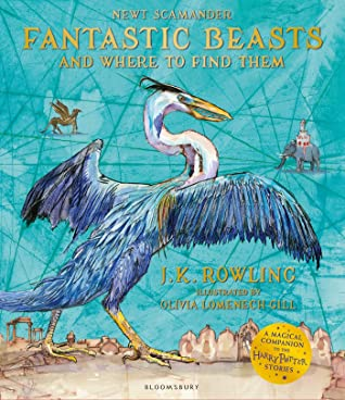 Fantastic Beasts and Where to Find Them: Illustrated Edition by J.K. Rowling