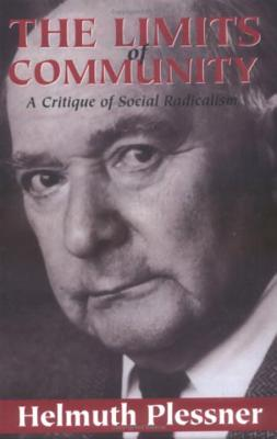 The Limits of Community: A Critique of Social Radicalism by Helmuth Plessner