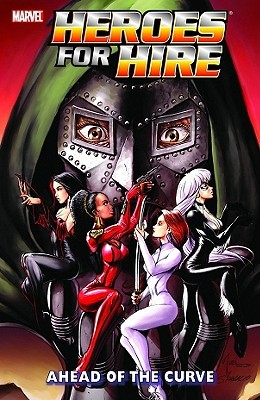 Heroes For Hire, Vol. 2: Ahead of the Curve by Jimmy Palmiotti, Zeb Wells, Clay Mann, Justin Gray, Al Rio