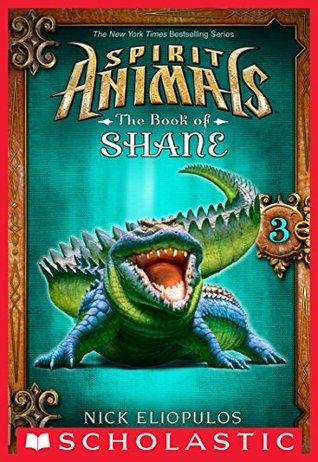 Spirit Animals: The Book of Shane #3 by Nick Eliopulos