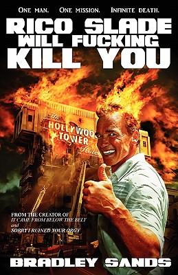 Rico Slade Will Fucking Kill You by Bradley Sands