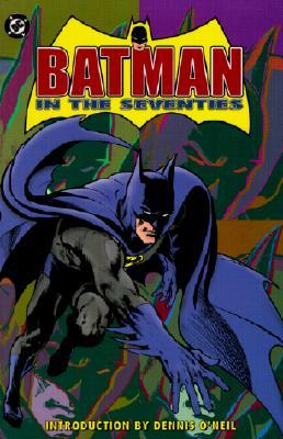 Batman in the Seventies by Dennis O'Neil, Dick Giordano