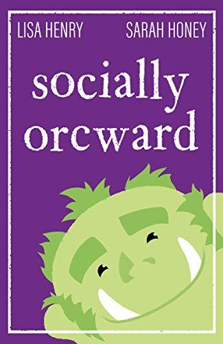 Socially Orcward by Lisa Henry, Sarah Honey