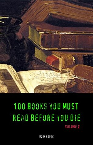 100 Books You Must Read Before You Die volume 2 (Book House) by Upton Sinclair, Sinclair Lewis, Book House, May Sinclair, Rebecca West, Jules Verne, James Joyce, George Sand, D.H. Lawrence, Rabindranath Tagore, W. Somerset Maugham, Rudyard Kipling, Thomas Mann, H.G. Wells