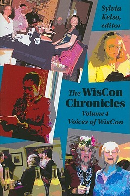 The WisCon Chronicles, Volume 4: WisCon Voices by Sylvia Kelso