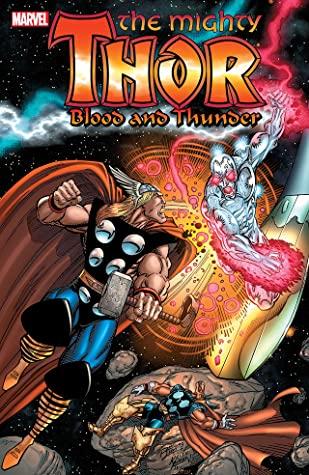 Thor: Blood & Thunder by Tom Raney, Tom Grindberg, Kris Renkewitz, Jim Starlin, M.C. Wyman, Andy Smith, Ron Marz, Bruce Zick