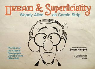 Dread & Superficiality: Woody Allen as Comic Strip by Woody Allen, R. Buckminster Fuller, Stuart E. Hample
