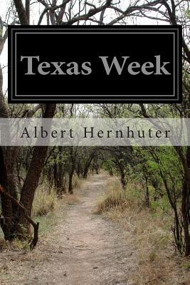 Texas Week by Albert Hernhuter