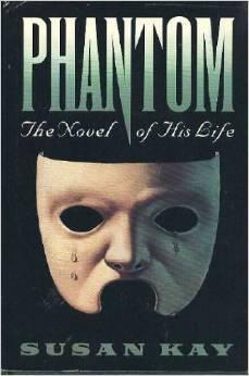 Phantom : The Story of His Life by Susan Kay
