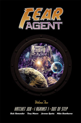 Fear Agent: Library Edition, Volume Two by Rick Remender, Jerome Opeña, Kieron Dwyer, Tony Moore
