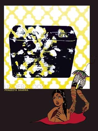 Undergloom by Prageeta Sharma