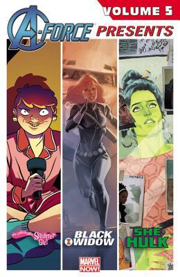 A-Force Presents Vol. 5 by Adrian Alphona, Nathan Edmondson, G. Willow Wilson, Charles Soule, Kelly Sue DeConnick, Ron Wimberly, David López, Phil Noto