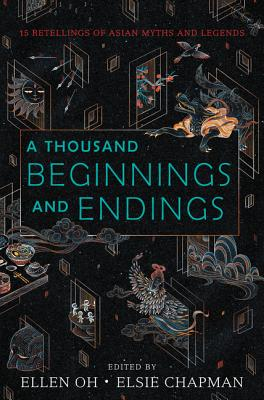 A Thousand Beginnings and Endings by Elsie Chapman, Ellen Oh