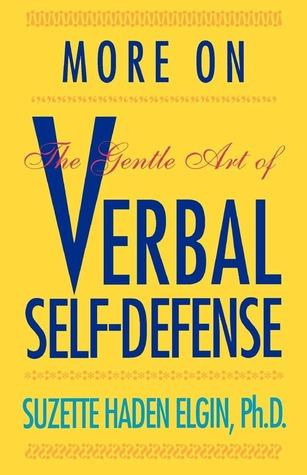 More on The Gentle Art of Verbal Self-Defense by Suzette Haden Elgin