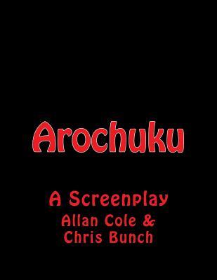 Arochuku: A Screenplay by Allan Cole, Chris Bunch