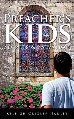 Preacher's Kids: Secrets & Salvation by Keleigh Crigler Hadley