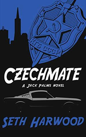 Czechmate: or Jack Palms tackles the dark underbelly of SF crime by Seth Harwood