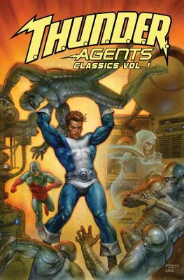 T.H.U.N.D.E.R. Agents Classics, Volume 1 by Len Brown, Larry Ivie