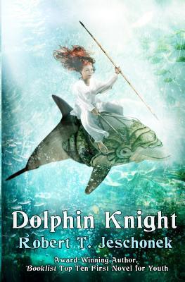 Dolphin Knight by Robert T. Jeschonek