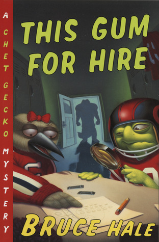 This Gum for Hire: A Chet Gecko Mystery by Bruce Hale