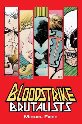 Bloodstrike: Brutalists by Michel Fiffe