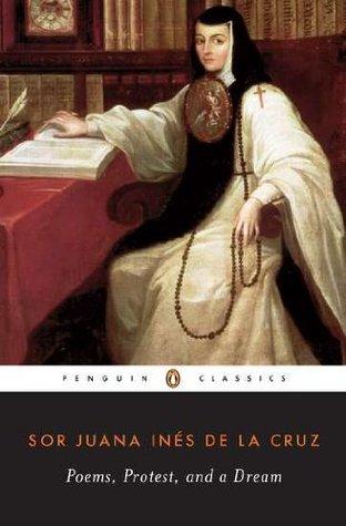 Poems, Protest, and a Dream: Selected Writings by Margaret Sayers Peden, Juana Inés de la Cruz, Ilan Stavans