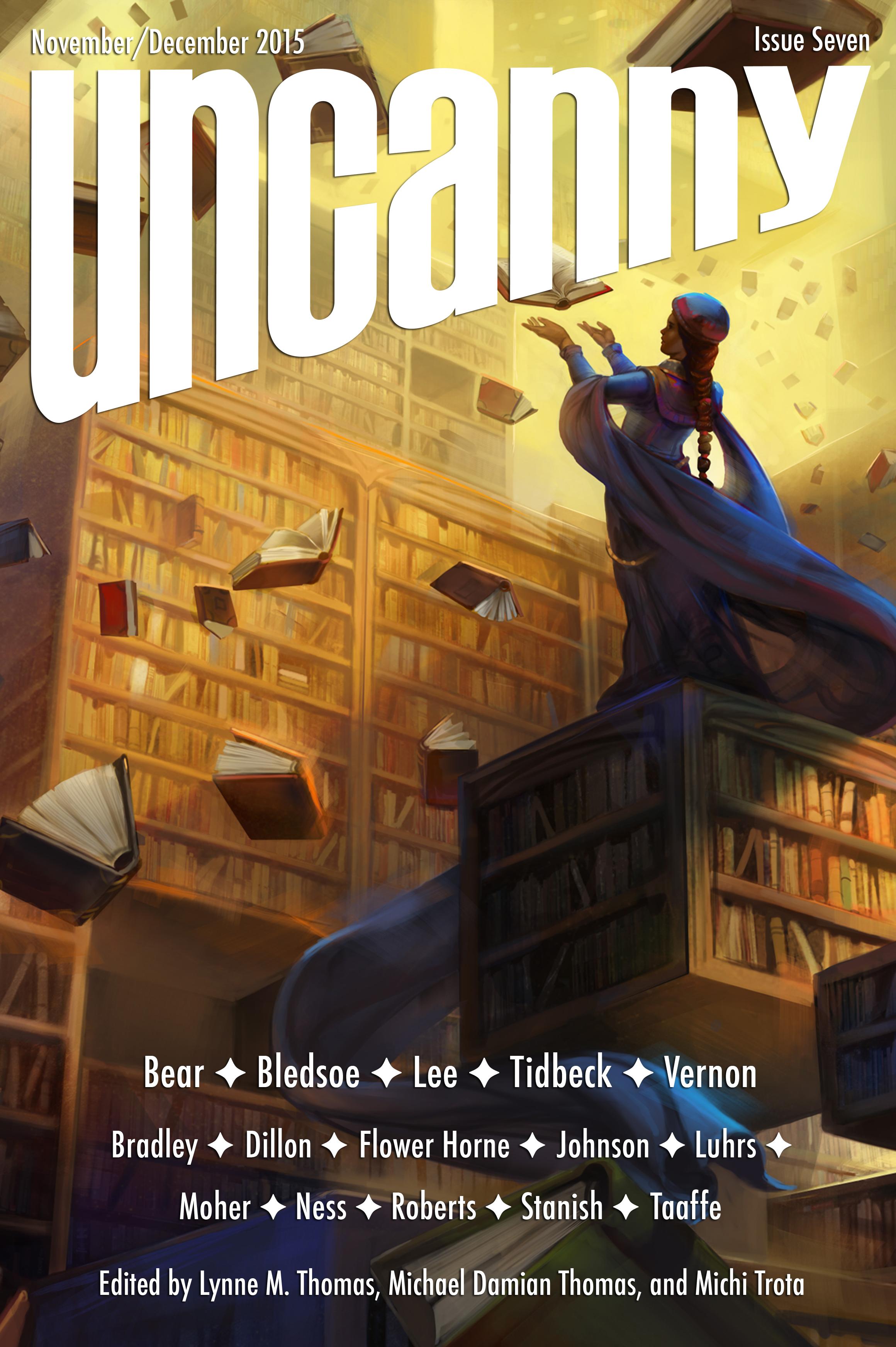 Uncanny Magazine Issue 7: November/December 2015 by Michael Damian Thomas, Lynne M. Thomas, Michi Trota