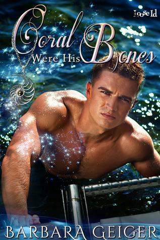 Coral Were His Bones by Barbara Geiger