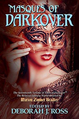 Masques of Darkover by Deborah J. Ross, Jane M.H. Bigelow