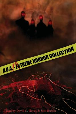 D.O.A.: Extreme Horror Anthology by David C. Hayes, Blood Bound Books