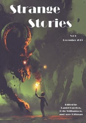 Strange Stories: Volume 1 by Daniel Cureton, Amy Pittman, Kylie Williamson
