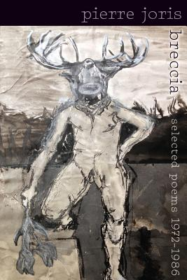 Breccia: Selected Poems 1972-1986 by Pierre Joris