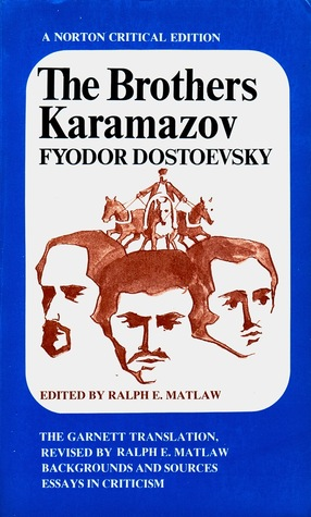 The Brothers Karamazov; Backgrounds and Sources; Essays in Criticism by Ralph E. Matlaw, Constance Garnett, Fyodor Dostoyevsky