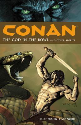 Conan, Vol. 2: The God in the Bowl and Other Stories by Tom Yeates, Cary Nord, Kurt Busiek