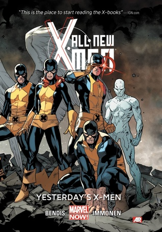 All-New X-Men, Vol. 1: Yesterday's X-Men by Brian Michael Bendis, Stuart Immonen