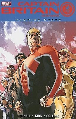 Captain Britain And MI13,Vol. 3: Vampire State by Paul Cornell, Mico Suayan, Stuart Immonen, Leonard Kirk, Jay Leisten