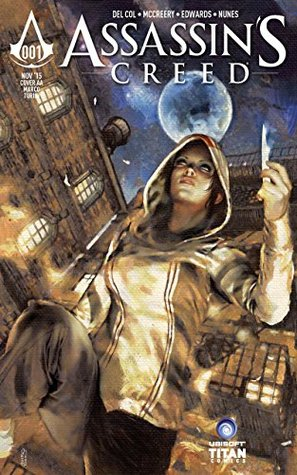 Assassin's Creed: Assassins #1 by Ivan Nunes, Neil Edwards, Anthony Del Col, Conor McCreery