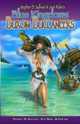 Blue Kingdoms: Buxom Buccaneers by Lorelei Shannon, Jean Rabe, Robert E. Vardeman