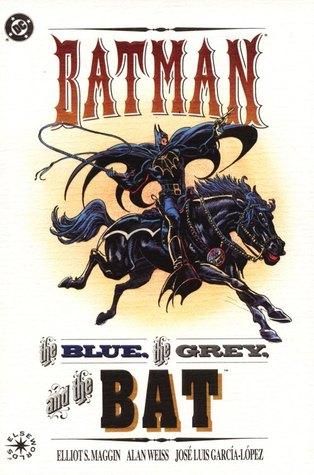 Batman: The Blue, the Grey, and the Bat by Richard Starkings, José Luis García-López, Elliot S. Maggin, Alan Lee Weiss